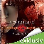 Blaues Blut (Vampire Academy 2)   Richelle Mead
