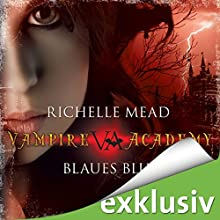 Blaues Blut (Vampire Academy 2) Hörbuch von Richelle Mead Gesprochen von: Marie Bierstedt