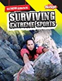 Surviving Extreme Sports, Lori Hile, 1410939685