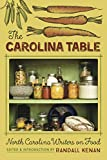 img - for The Carolina Table: North Carolina Writers on Food book / textbook / text book
