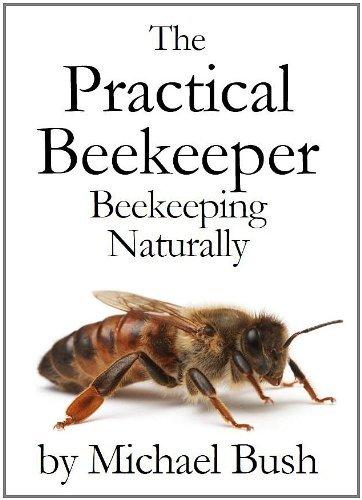Michael Bush'sThe Practical Beekeeper Volume I, II & III Beekeeping Naturally [Hardcover]2011 - Michael Bush Bees