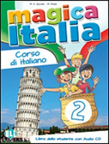 Magica Italia: Libro Dello Studente + CD Audio 2 (Italian Edition) PDF