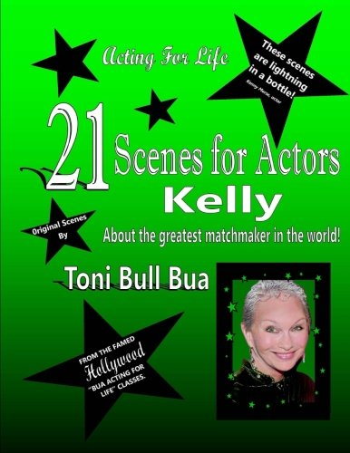 "Read Online 21 ""Kelly Scenes for Actors: Toni Bull Bua - Acting for Life (Volume 3) pdf epub"