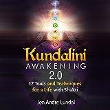 Kundalini Awakening 2.0: 17 Tools and Techniques