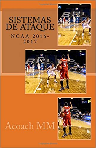 Baloncesto NCAA. Sistemas de ataque.: 2016-2017: Amazon.es: Acoach MM: Libros