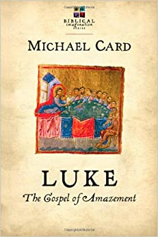 Luke: The Gospel of Amazement (Biblical Imagination)