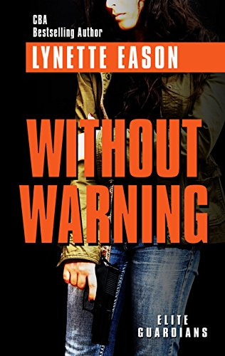 Read Online Without Warning (Elite Guardians) pdf epub