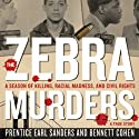 The Zebra Murders: A Season of Killing, Racial Madness, and Civil Rights Audiobook by Prentice Earl Sanders, Bennett Cohen Narrated by G. Valmont Thomas