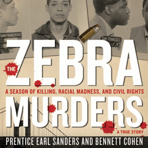 The Zebra Murders: A Season of Killing, Racial Madness, and Civil Rights