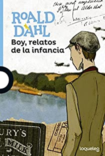 Boy, relatos de la infancia par Roald Dahl