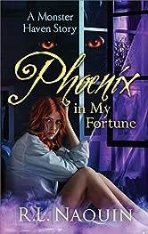 Phoenix in My Fortune (Monster Haven Book 6)