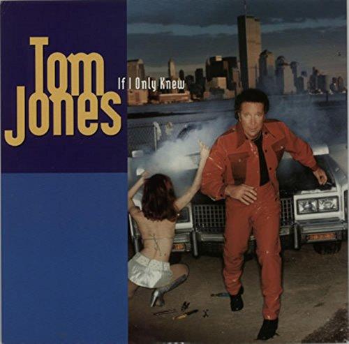 Tom Jones / If I Only Knew (Tom Jones If I Only Knew)