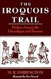 The Iroquois Trail, Mark Harrington, 0813504805