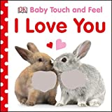img - for Baby Touch and Feel I Love You (Baby Touch & Feel) book / textbook / text book