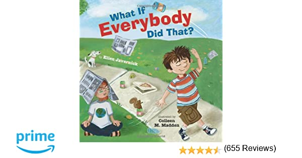 What If Everybody Did That?: Ellen Javernick: 9780761456865 ...