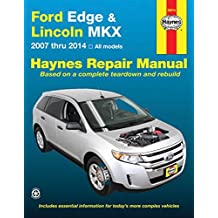 Ford Edge & Lincoln MKX: 2007 thru 2014 All models (Haynes Repair Manual) by Editors of Haynes Manuals (2016-04-15)