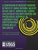 A Comparison of Mercury Burdens Between St. Marks National Wildlife Refuge and St. Andrew Bay, Florida: Evaluation of Fish Body Burdens and Physiological Responses in Largemouth Bass, Spotted Seatrout, Striped Mullet, and Sunfish, U. S. Department U.S. Department of the Interior, 1497530628