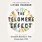 The Telomere Effect: The New Science of Living Younger Audiobook by Dr Elizabeth Blackburn, Dr Elissa Epel Narrated by Suzanne Toren