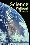 Science Without Bounds, Arthur D'Adamo, 1414054726