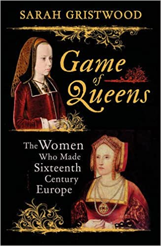 Image result for Game of Queens: The Women Who Made Sixteenth-Century Europe