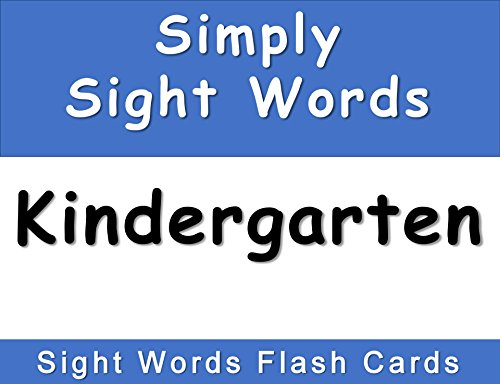 Simply Sight Words - Kindergarten: Sight Words Flash Cards (Just the Basics - Dolch Sight Word Flash Cards Book (Dolch Basic Sight Words)