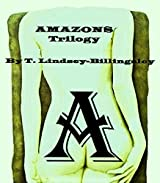 AMAZONS: Trilogy (Alien Monologues' Series)