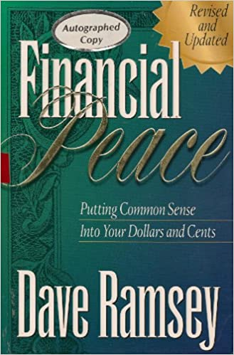 Financial Peace: Putting Common Sense Into Your Dollars and Cents ...