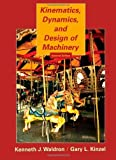 img - for Kinematics, Dynamics, and Design of Machinery by Waldron, K. J., Kinzel, G. L.(October 24, 2003) Paperback book / textbook / text book