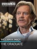 William H. Macy: The Graduate