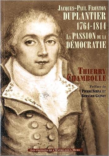 Lire en ligne Jacques-Paul Fronton Duplantier (1764-1814) : La passion de la démocratie pdf, epub