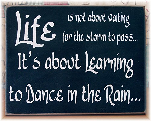 Life Is Not About Waiting For The Storm To Pass It'S About Learning To Dance In The Rain Primitive Wood Sign by PotteLove