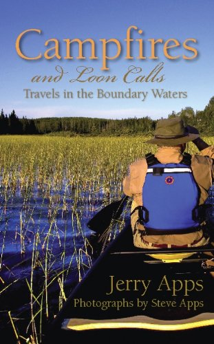 Campfires and Loon Calls: Travels in the Boundary Waters (Loon Water)