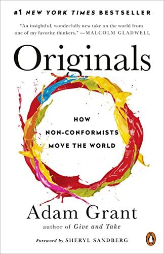 Originals: How Non-Conformists Move the World: Grant, Adam, Sandberg,  Sheryl: 9780143128854: Amazon.com: Books