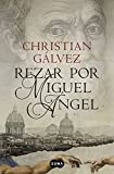 Rezar por Miguel ??ngel / Pray for Michelangelo (Spanish Edition) by Christian G??lvez (2016-07-12)