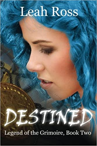Destined: Legend of the Grimoire, Book Two