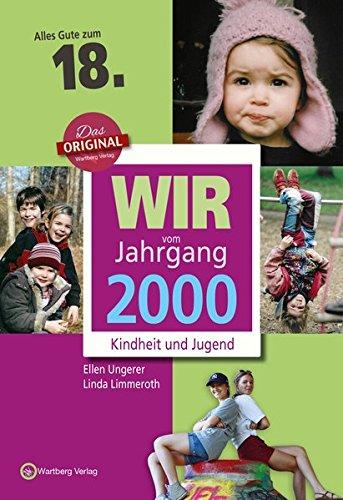 Wir vom Jahrgang 2000 - Kindheit und Jugend (Jahrgangsbände): 18. Geburtstag