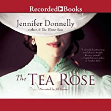 The Tea Rose Audiobook by Jennifer Donnelly Narrated by Jill Tanner
