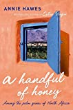 A Handful of Honey: Away to the Palm Groves of Morocco and Algeria