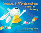 img - for Howard B. Wigglebottom Listens to His Heart book / textbook / text book