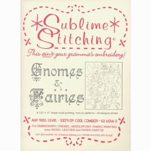 Sublime Stitching Embroidery (Sublime Stitching Embroidery Patterns-Gnomes & Fairies)