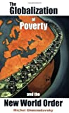 The Globalization of Poverty and the N W Order 9780973714708