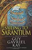 Sailing to Sarantium: Book One of the Sarantine Mosaic