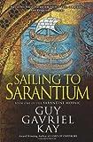 img - for Sailing to Sarantium: Book One of the Sarantine Mosaic book / textbook / text book