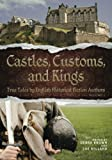 Castles, Customs, and Kings: True Tales by English Historical Fiction Authors (Volume 2)