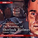 Memoirs of Sherlock Holmes, Volume 3 [Dramatised] Radio/TV Program by Sir Arthur Conan Doyle Narrated by Clive Merrison, Michael Williams