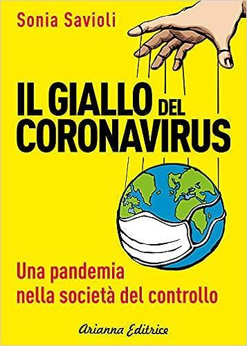 Libro - il giallo del coronavirus. una pandemia nella società del controllo . 8865880406