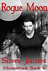 Rogue Moon (Moonstruck Book 6)