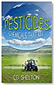 Pesticides: Chemicals That Kill