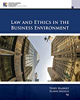 Law and Ethics in the Business Environment (MindTap Course List)