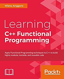 Learning C++ Functional Programming by [Anggoro,  Wisnu]